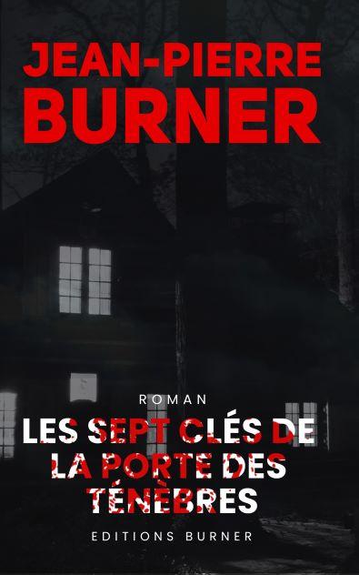 Les sept clés de la porte des ténèbres par Jean Pierre Burner
